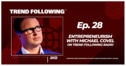 Entrepreneurism with Michael Covel on Trend Following Radio