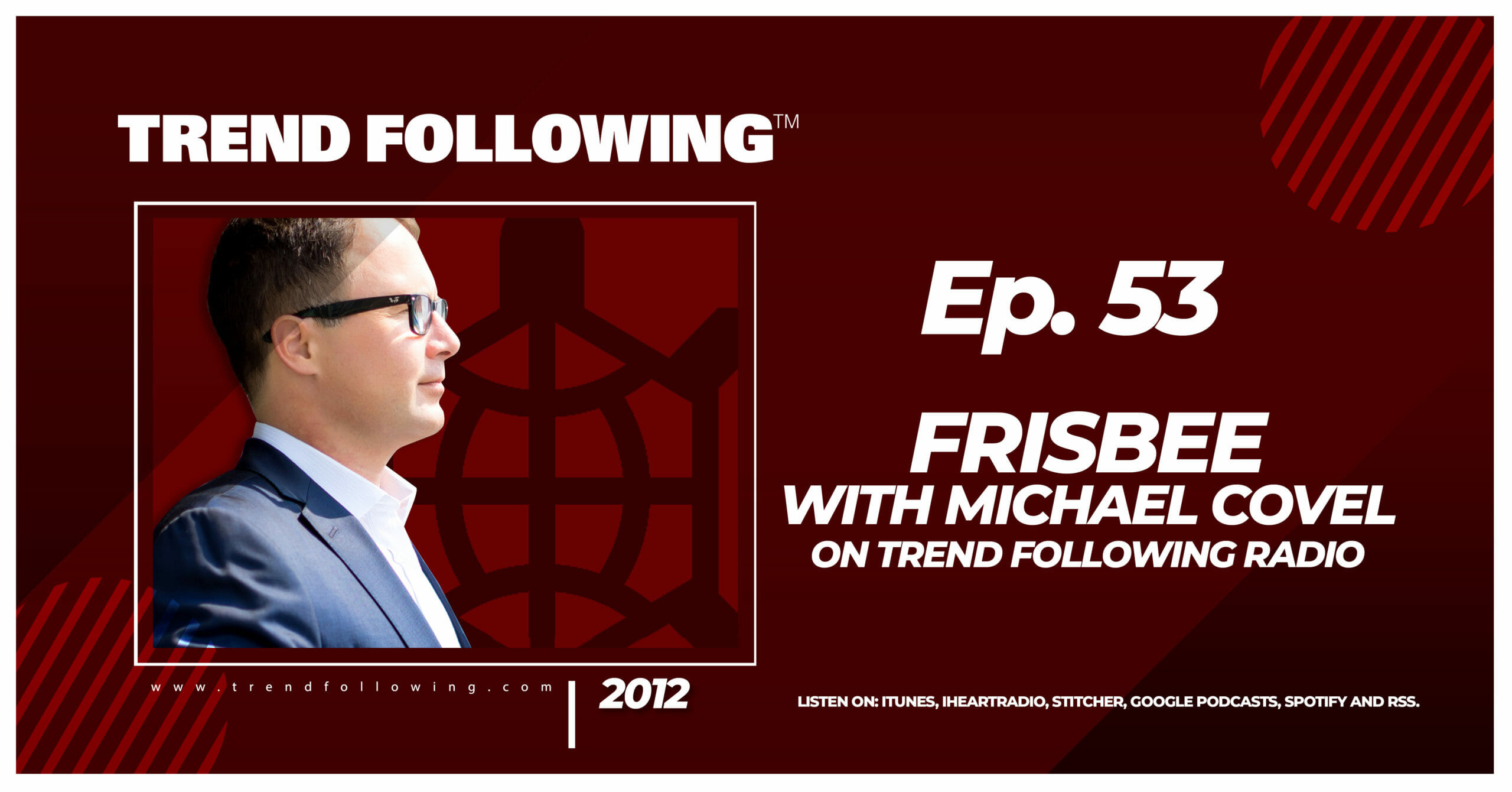 Frisbee with Michael Covel on Trend Following Radio