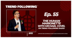 The Human Marionette with Michael Covel on Trend Following Radio