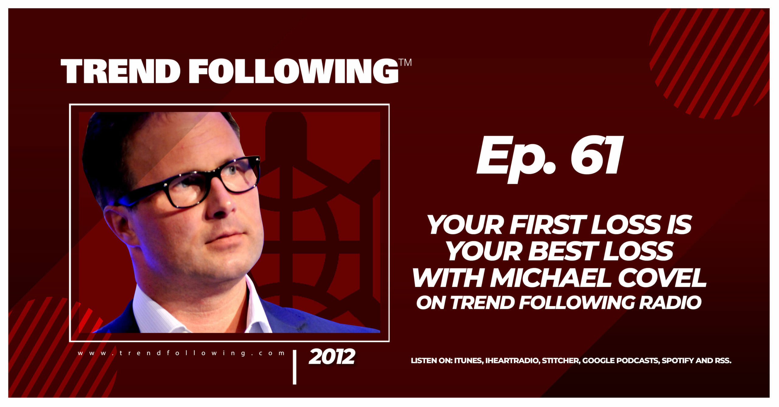 Your First Loss is Your Best Loss with Michael Covel on Trend Following Radio