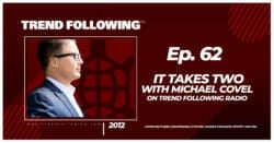 It Takes Two with Michael Covel on Trend Following Radio