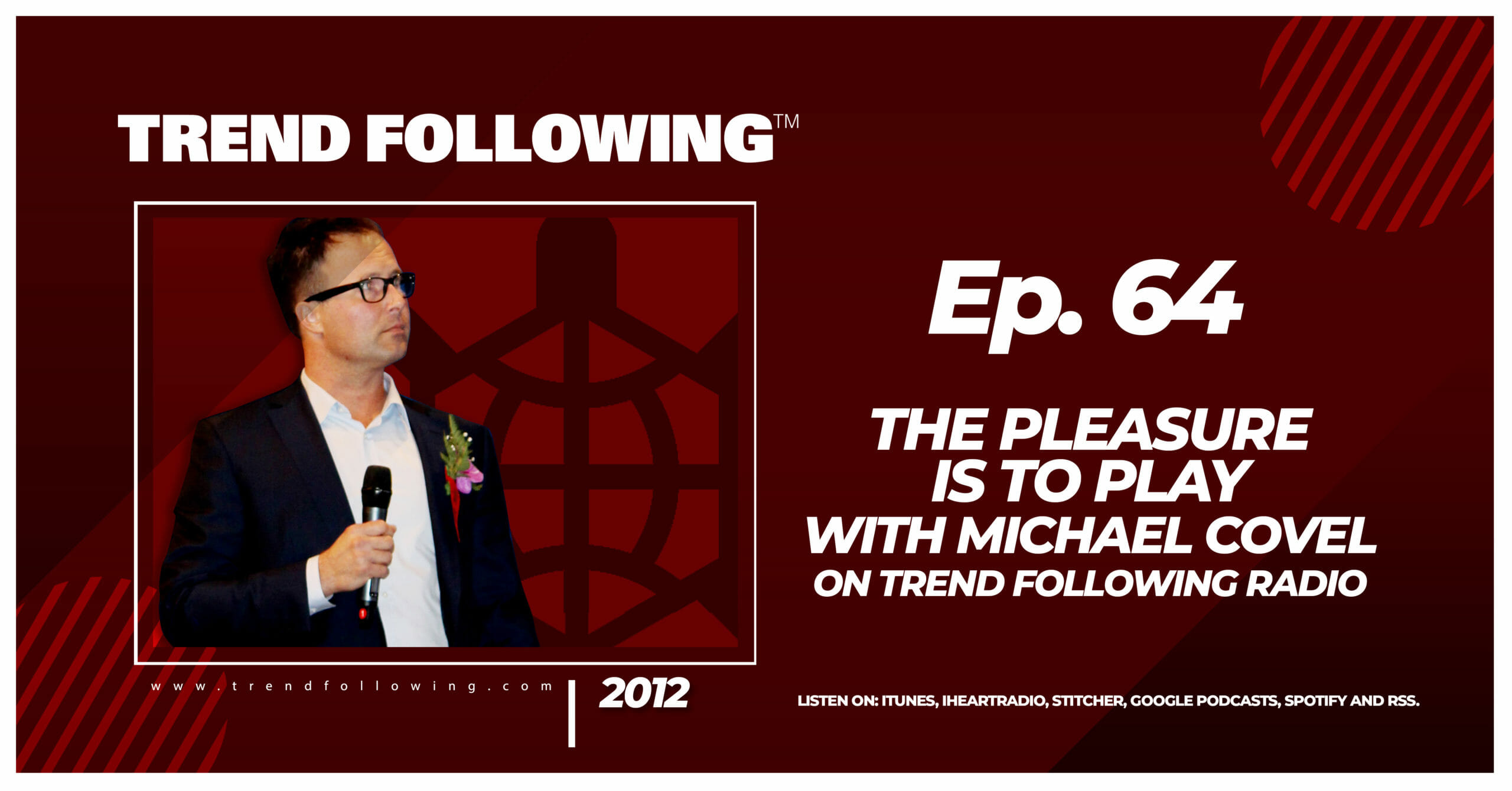 The Pleasure is to Play with Michael Covel on Trend Following Radio