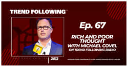 Rich and Poor Thoughts with Michael Covel on Trend Following Radio