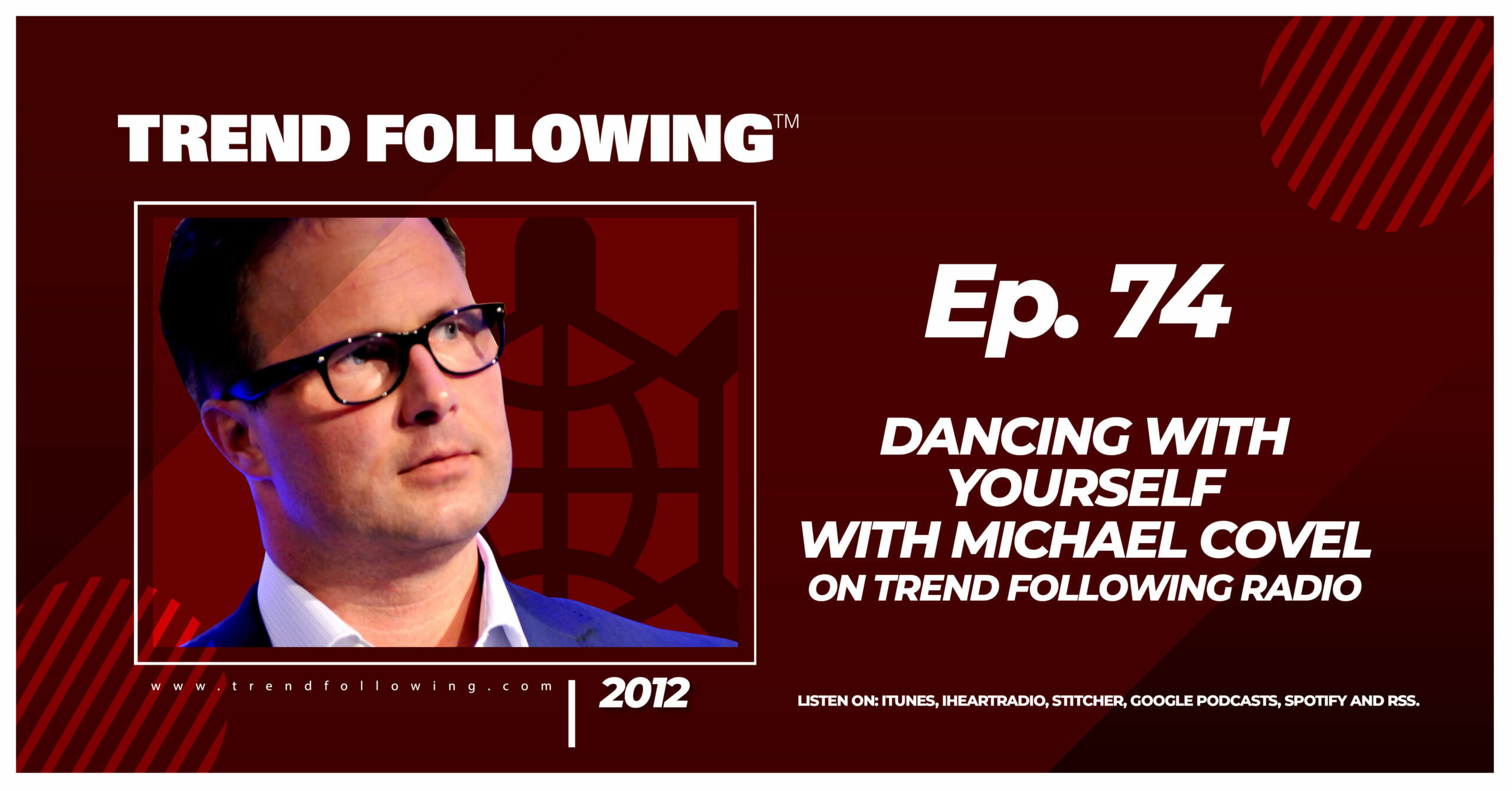 Dancing with Yourself with Michael Covel on Trend Following Radio