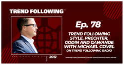 Trend Following Style, Prechter, Godin and Gawande with Michael Covel on Trend Following Radio