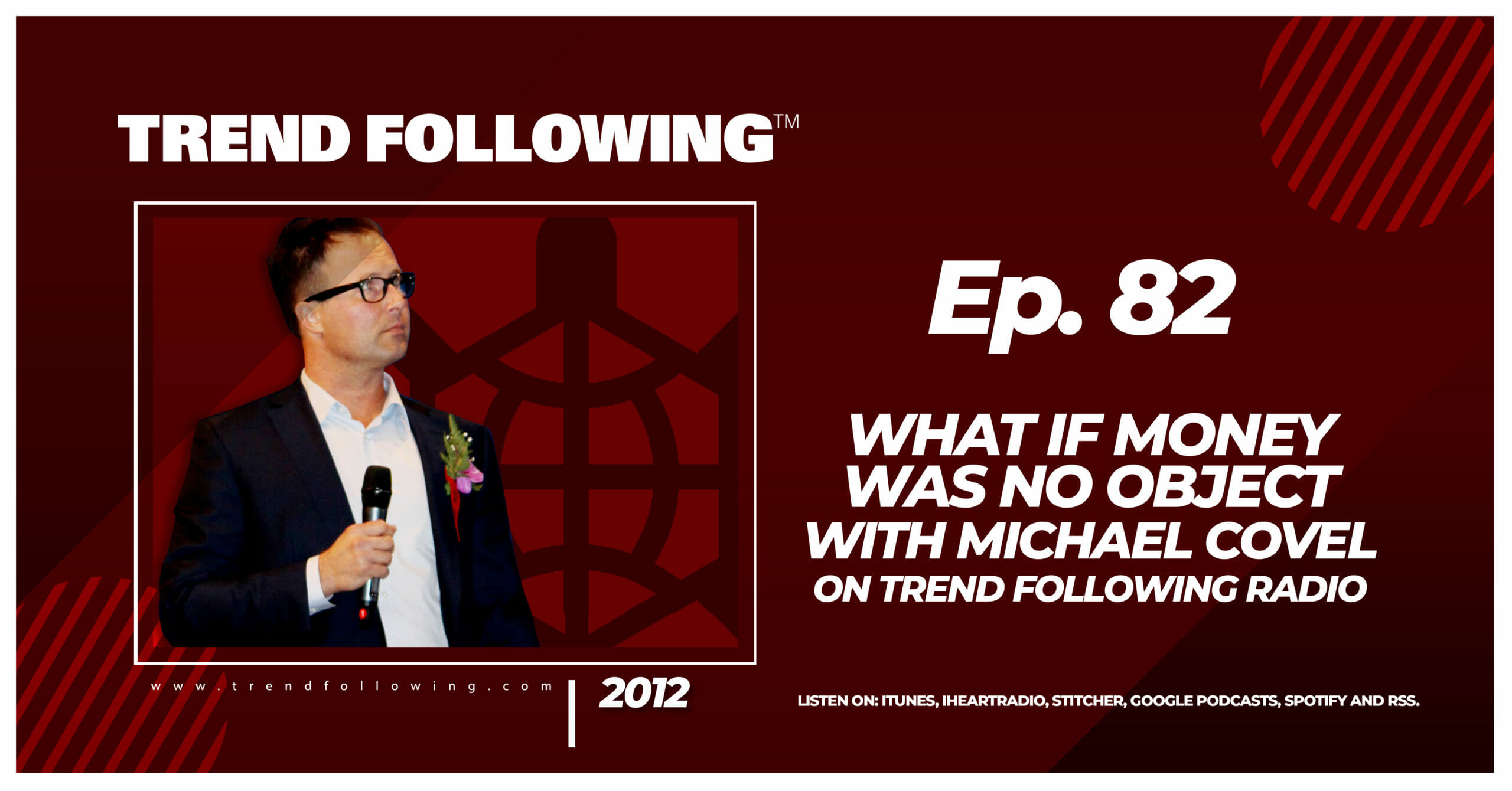 What If Money Was No Object with Michael Covel on Trend Following Radio