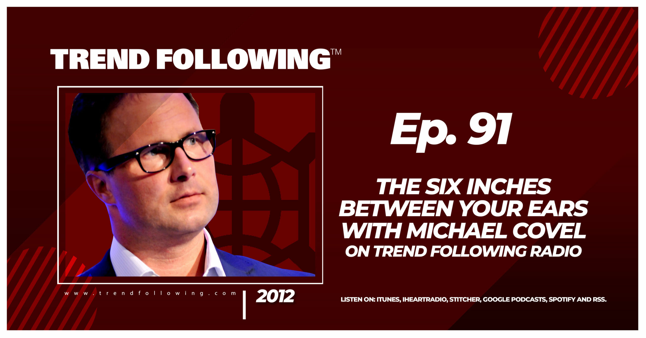 The Six Inches Between Your Ears with Michael Covel on Trend Following Radio
