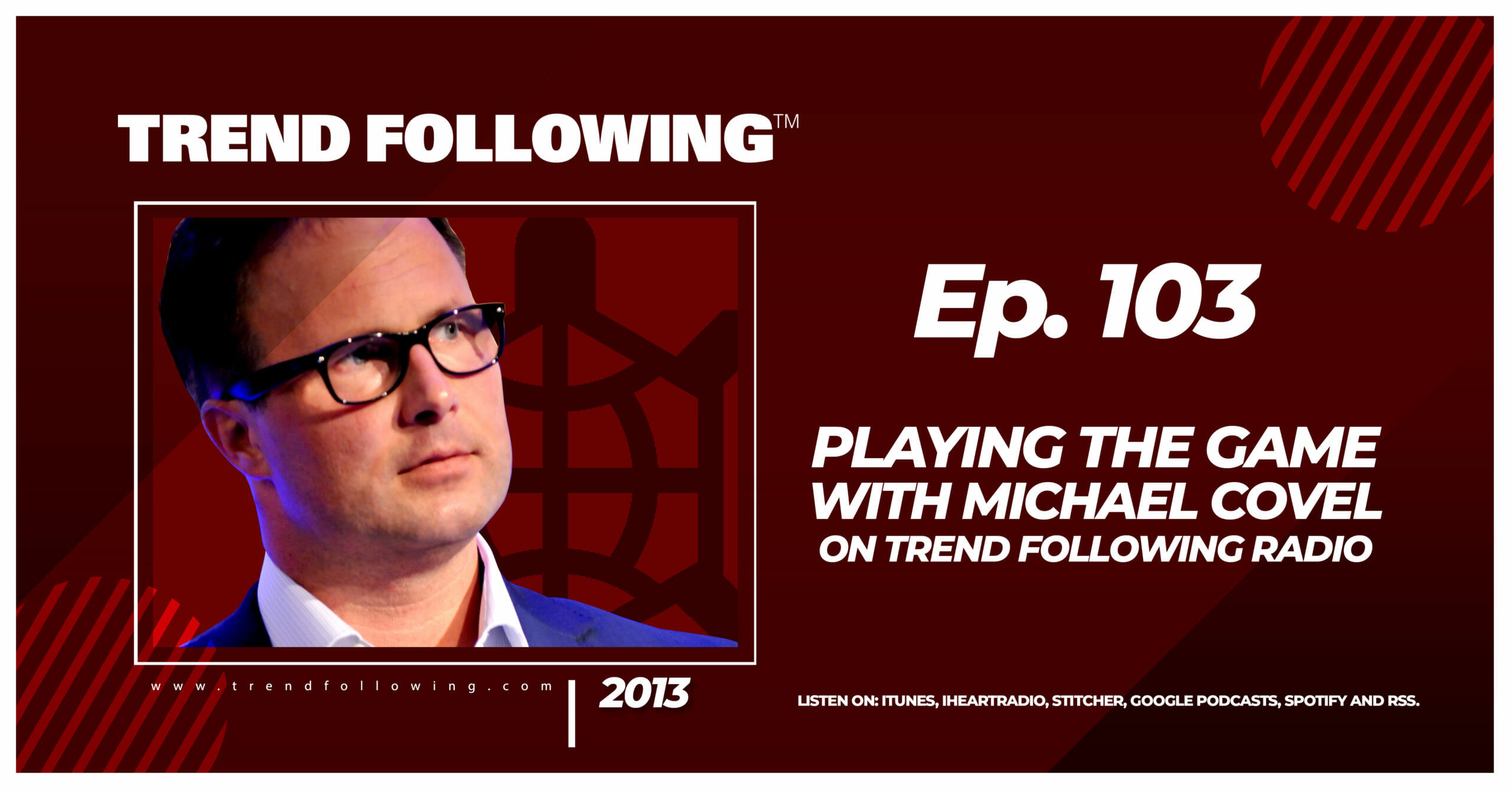 Playing the Game with Michael Covel on Trend Following Radio