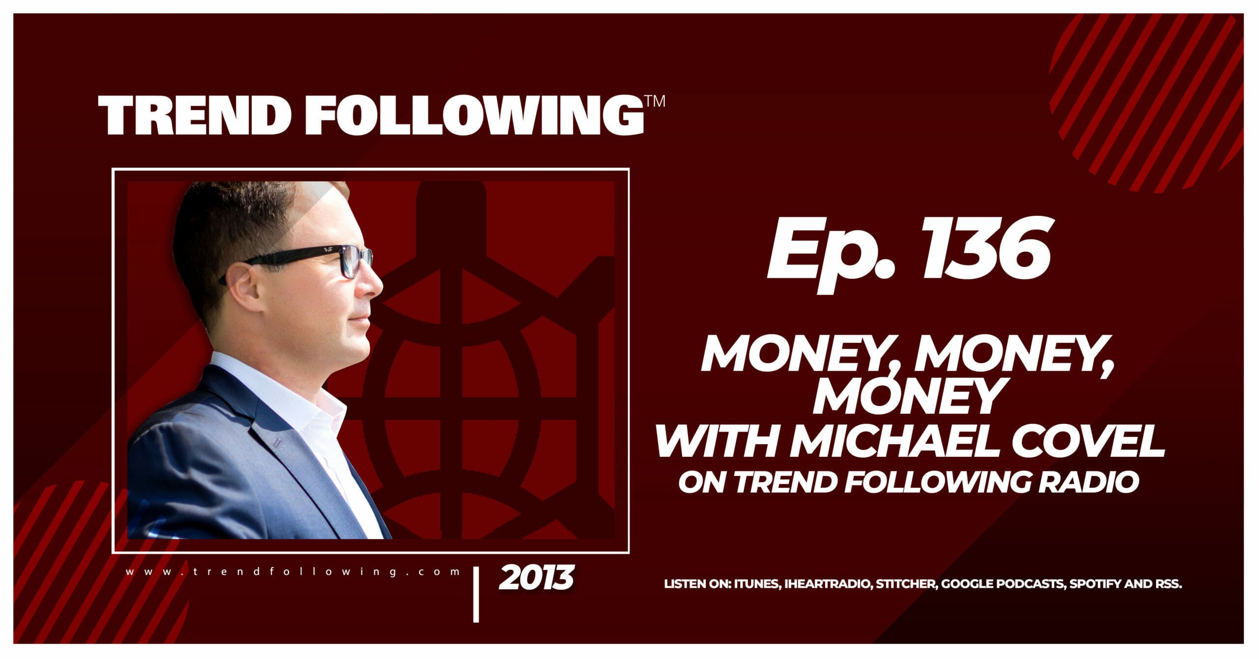 Money, Money, Money with Michael Covel on Trend Following Radio