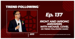 Right and Wrong Answers with Michael Covel on Trend Following Radio