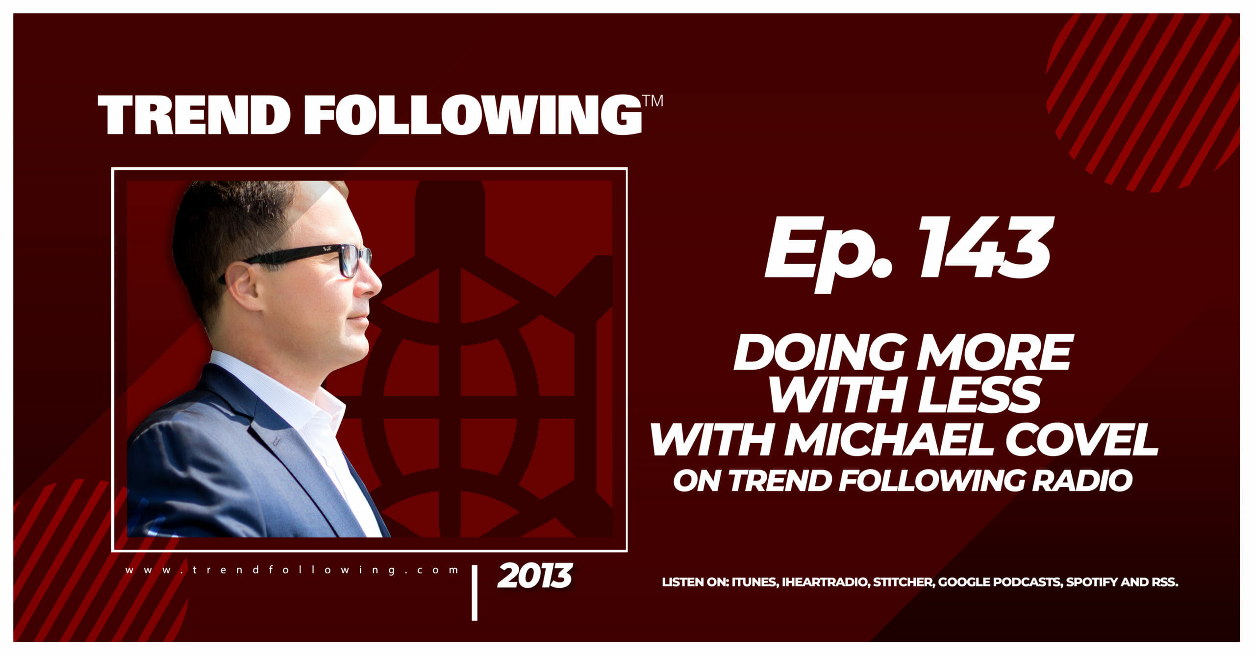 Doing More With Less with Michael Covel on Trend Following Radio