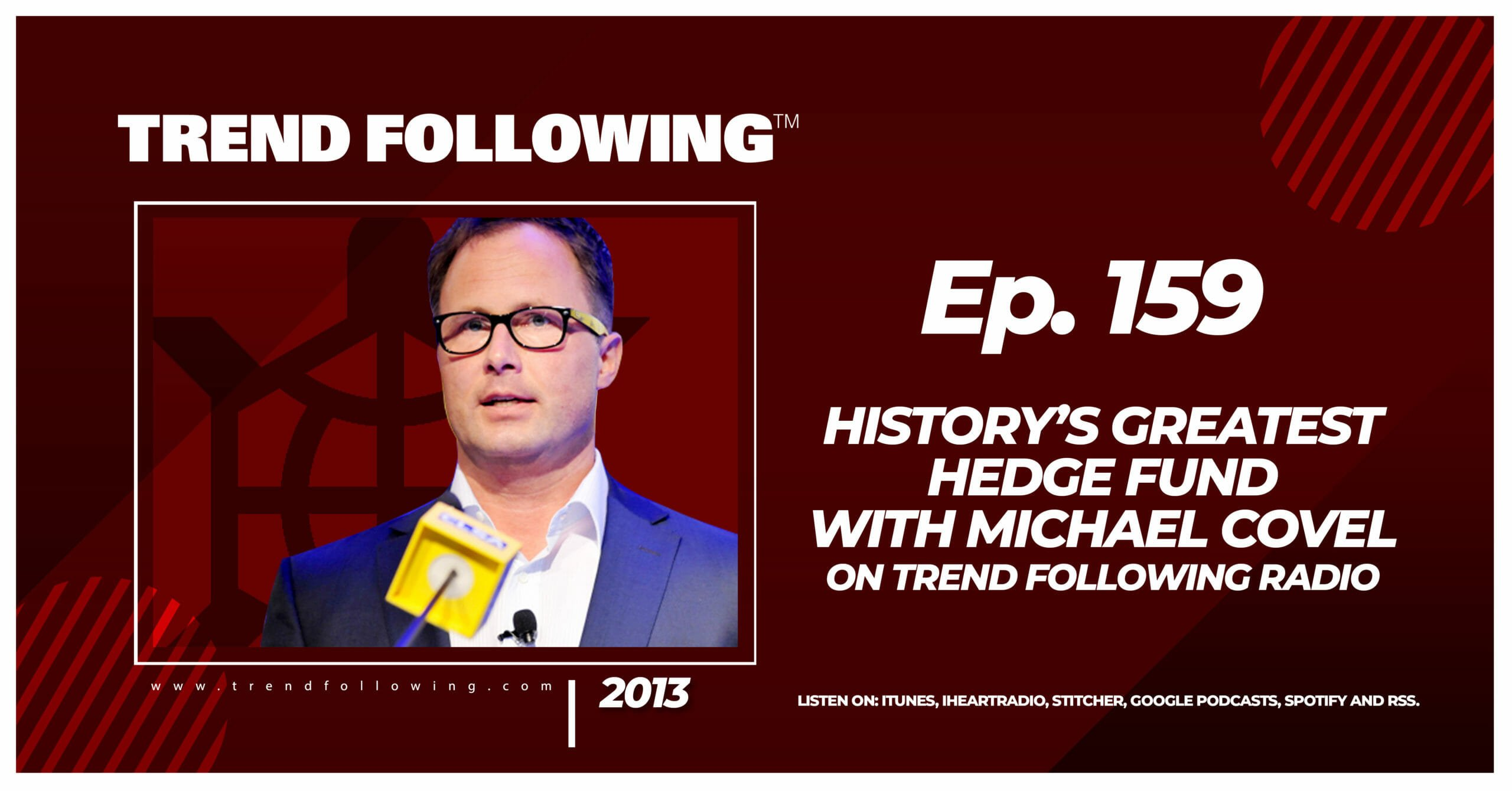 History's Greatest Hedge Fund with Michael Covel on Trend Following Radio
