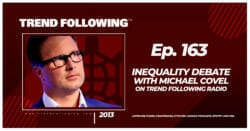 Inequality Debate with Michael Covel on Trend Following Radio