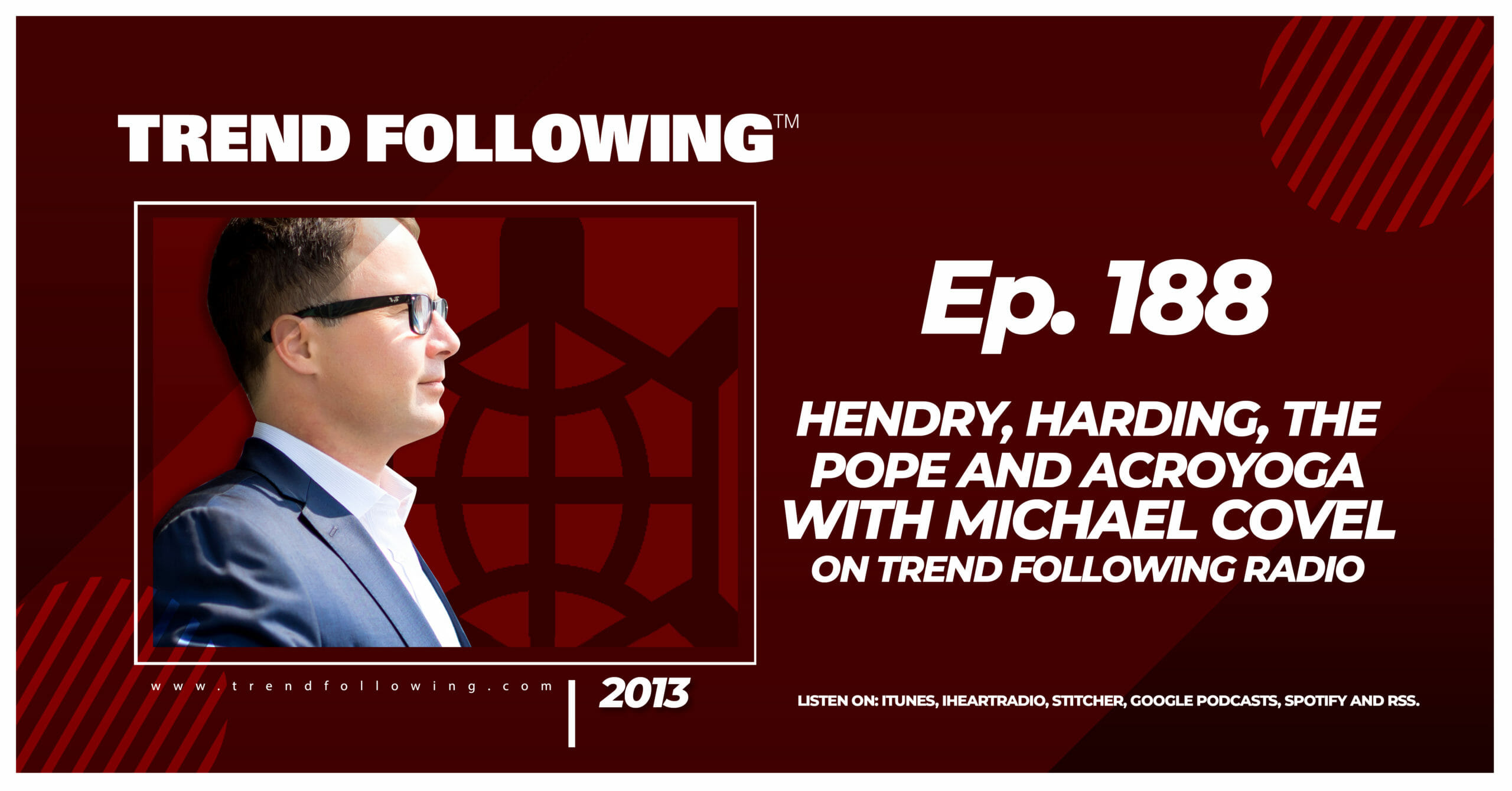Hendry, Harding, The Pope and Acroyoga with Michael Covel on Trend Following Radio