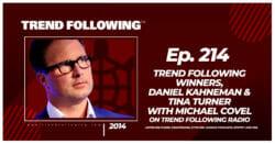 Trend Following Winners, Daniel Kahneman & Tina Turner with Michael Covel on Trend Following Radio