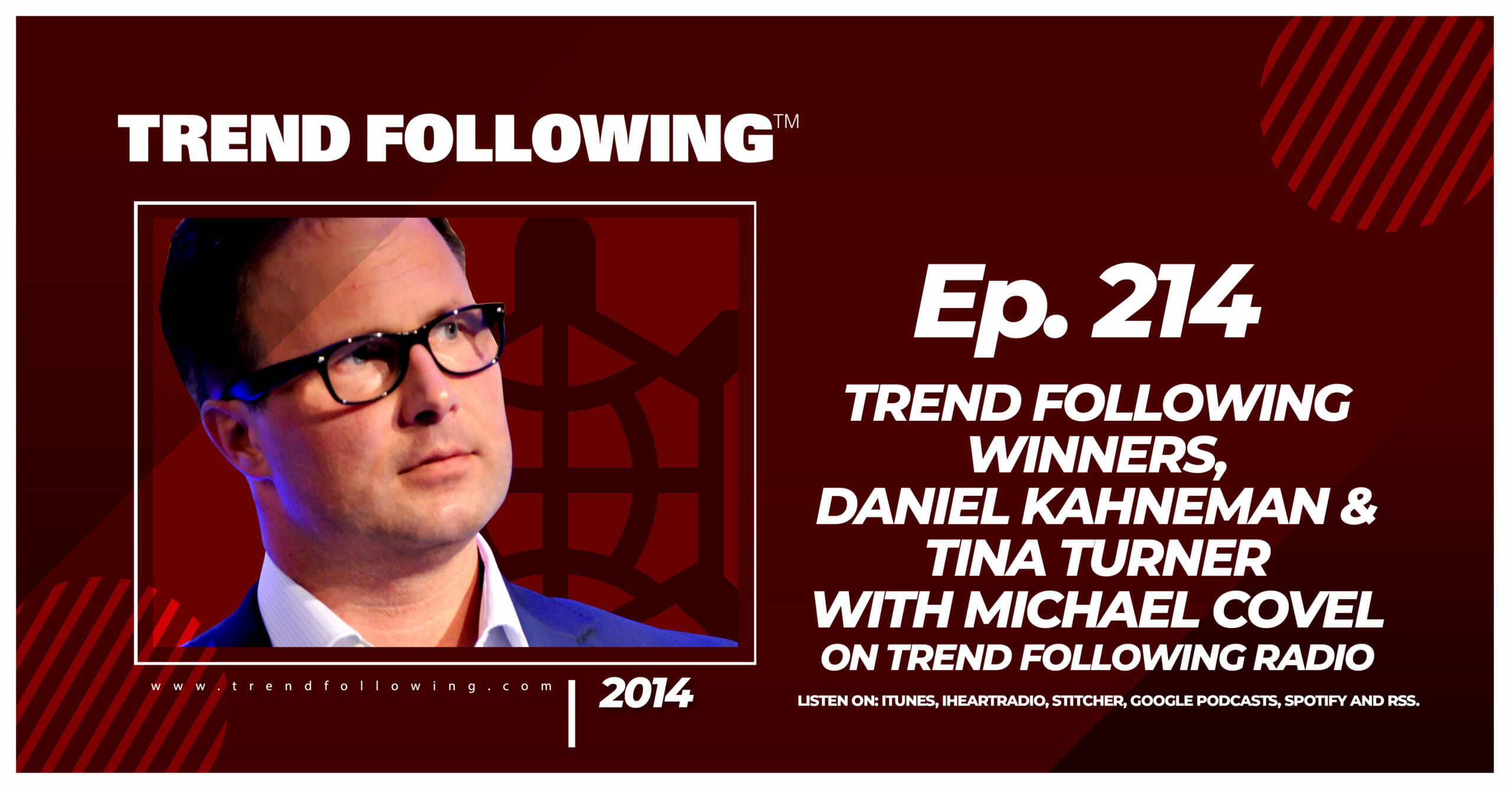 Trend Following Winners, Daniel Kahneman & Tina Turner with Michael Covel on Trend Following Radio