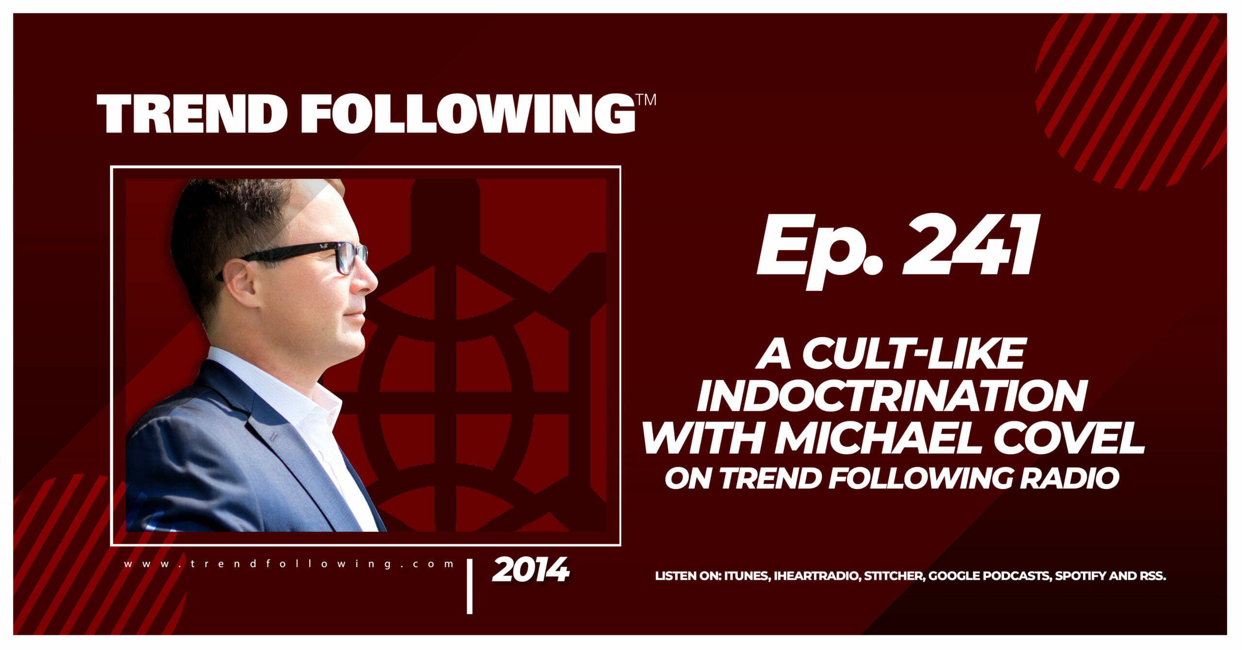 A Cult-Like Indoctrination with Michael Covel on Trend Following Radio