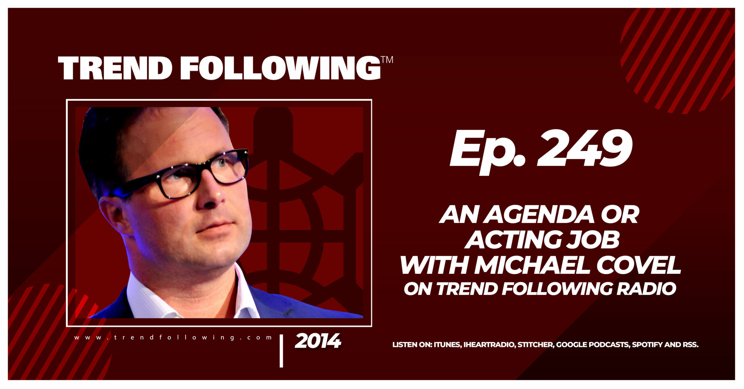 An Agenda or Acting Job with Michael Covel on Trend Following Radio