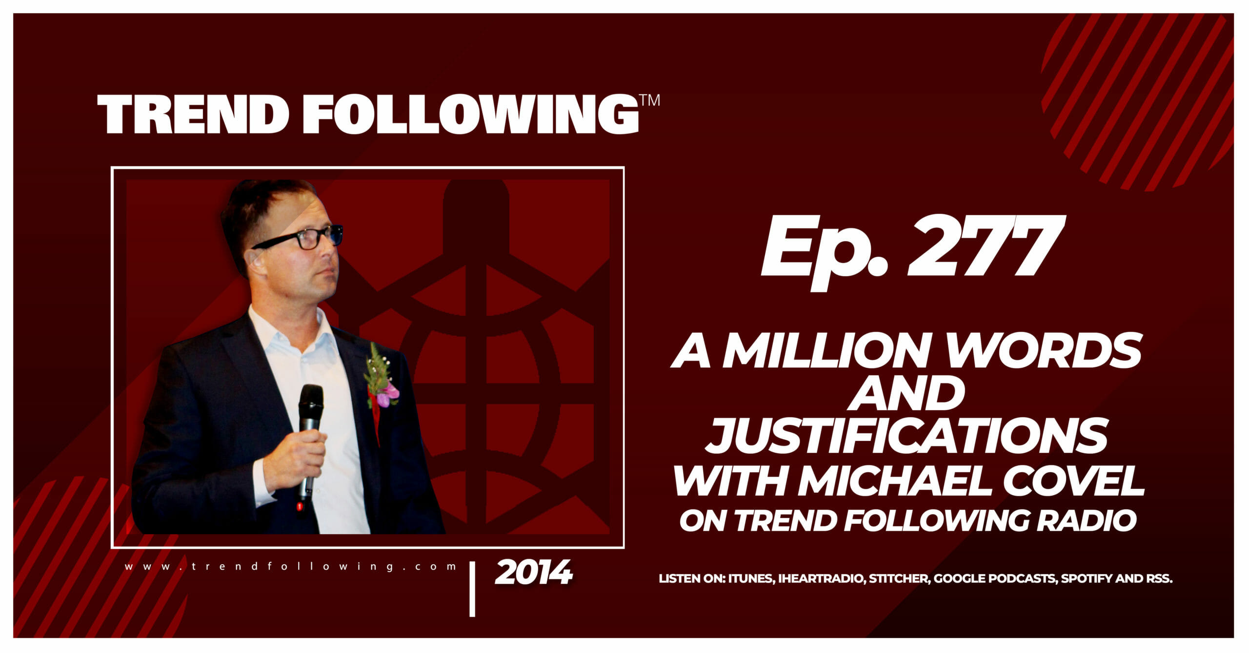 A Million Words and Justifications with Michael Covel on Trend Following Radio