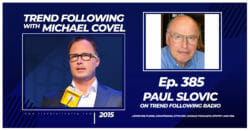 Paul Slovic Interview with Michael Covel on Trend Following Radio