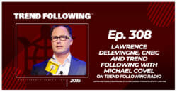 Lawrence Delevingne, CNBC and Trend Following with Michael Covel on Trend Following Radio