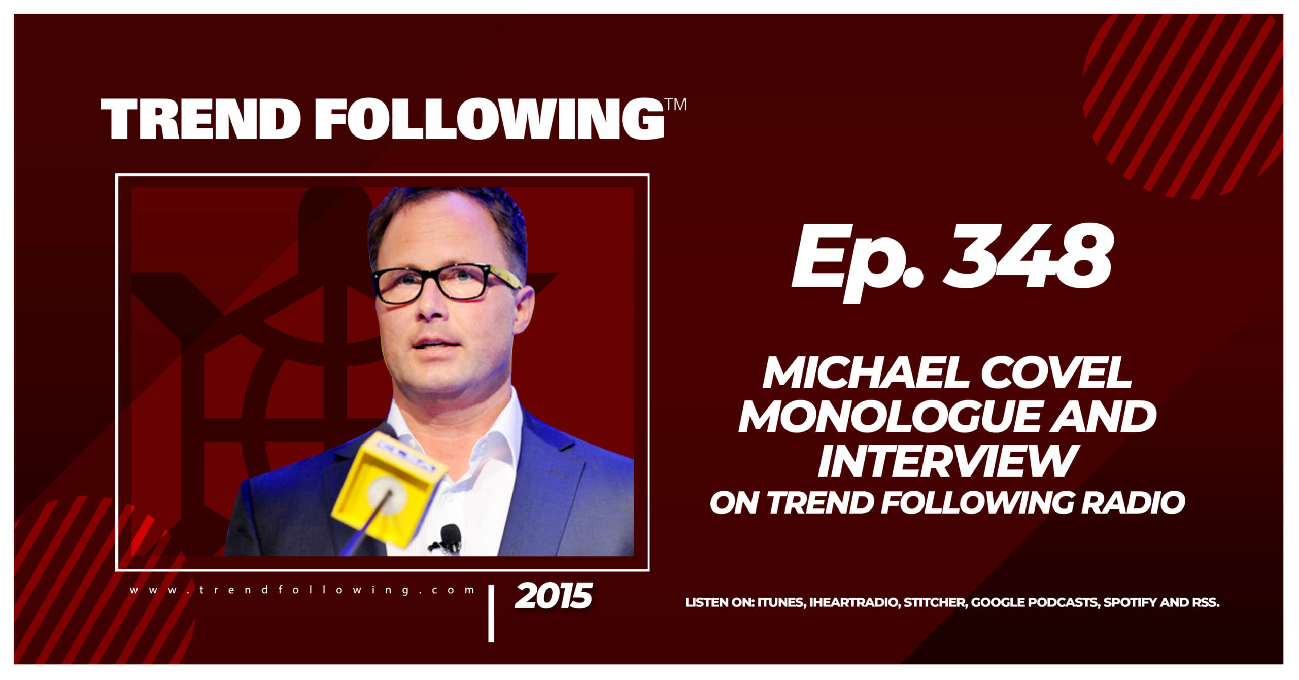Michael Covel Monologue and Interview on Trend Following Radio
