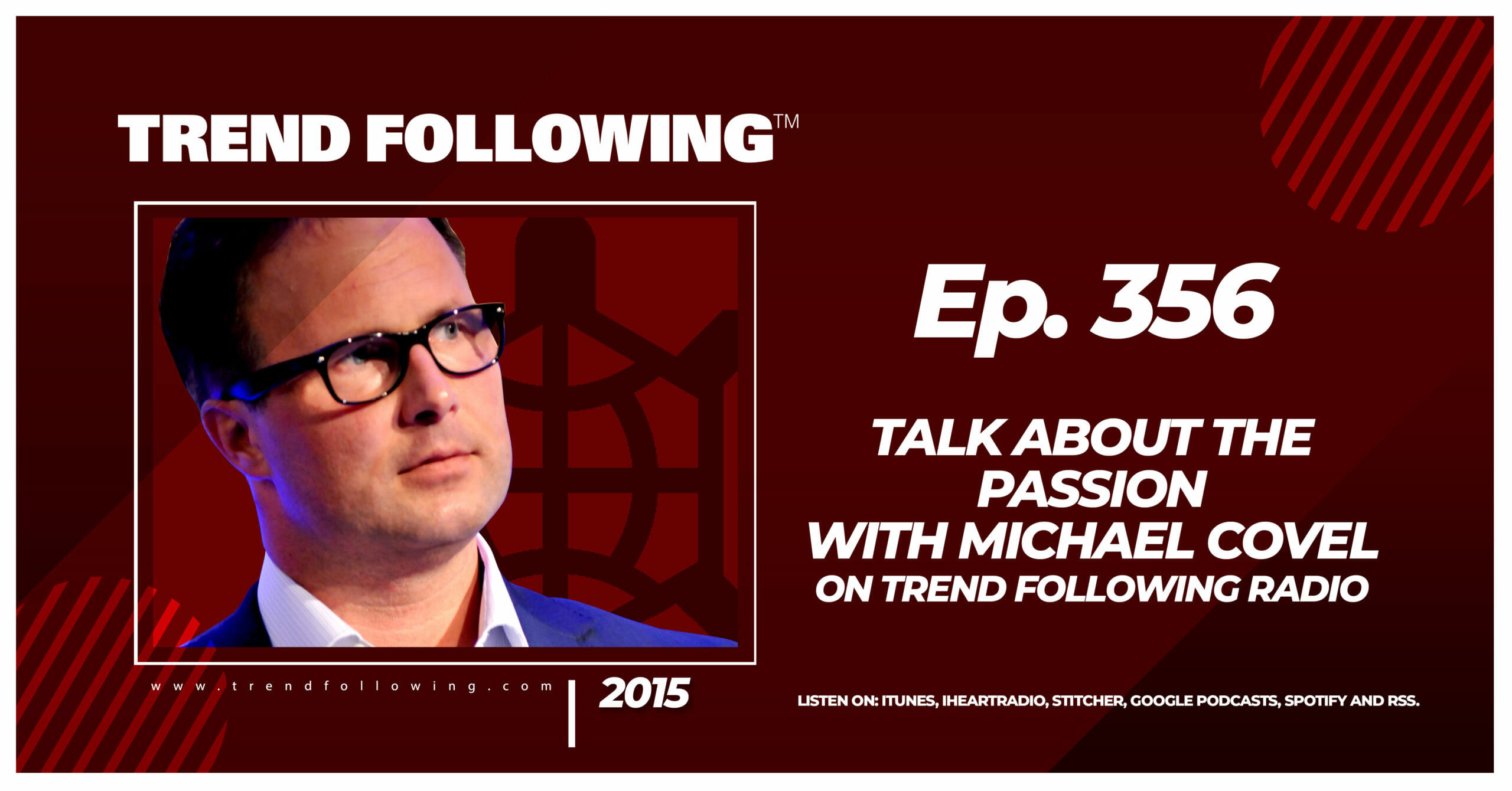 Talk About The Passion with Michael Covel on Trend Following Radio