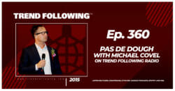 Pas de Dough with Michael Covel on Trend Following Radio