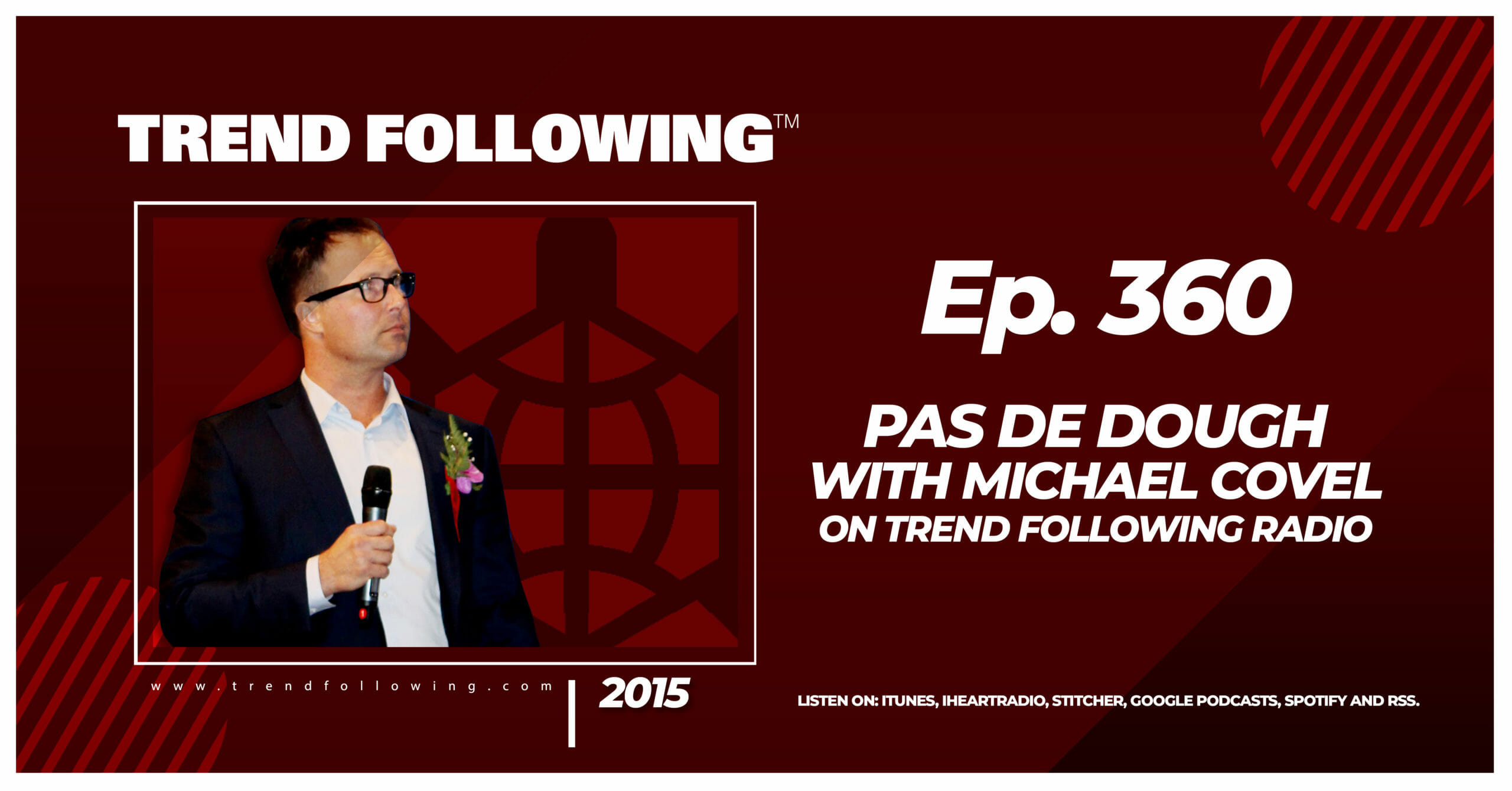 Pas de Dough with Michael Covel on Trend Following Radio
