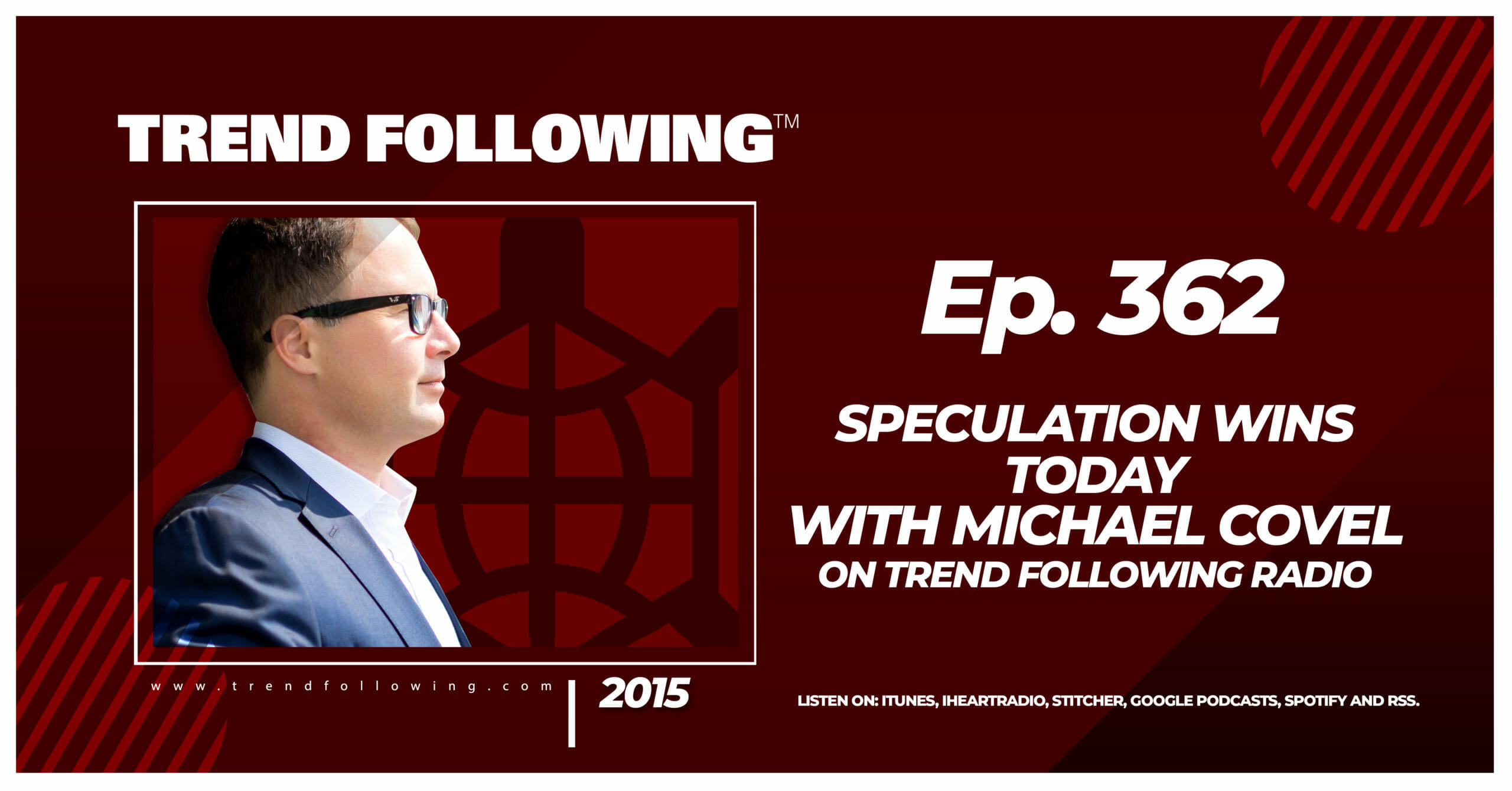Speculation Wins Today with Michael Covel on Trend Following Radio