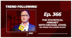 The Statistical Mindset with Michael Covel on Trend Following Radio