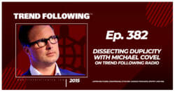 Dissecting Duplicity with Michael Covel on Trend Following Radio