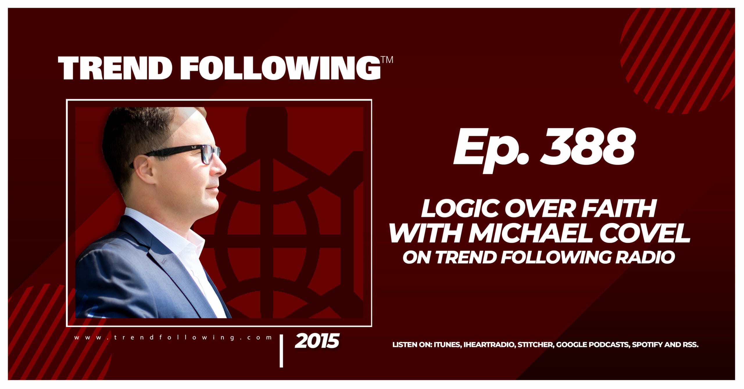 Logic Over Faith with Michael Covel on Trend Following Radio