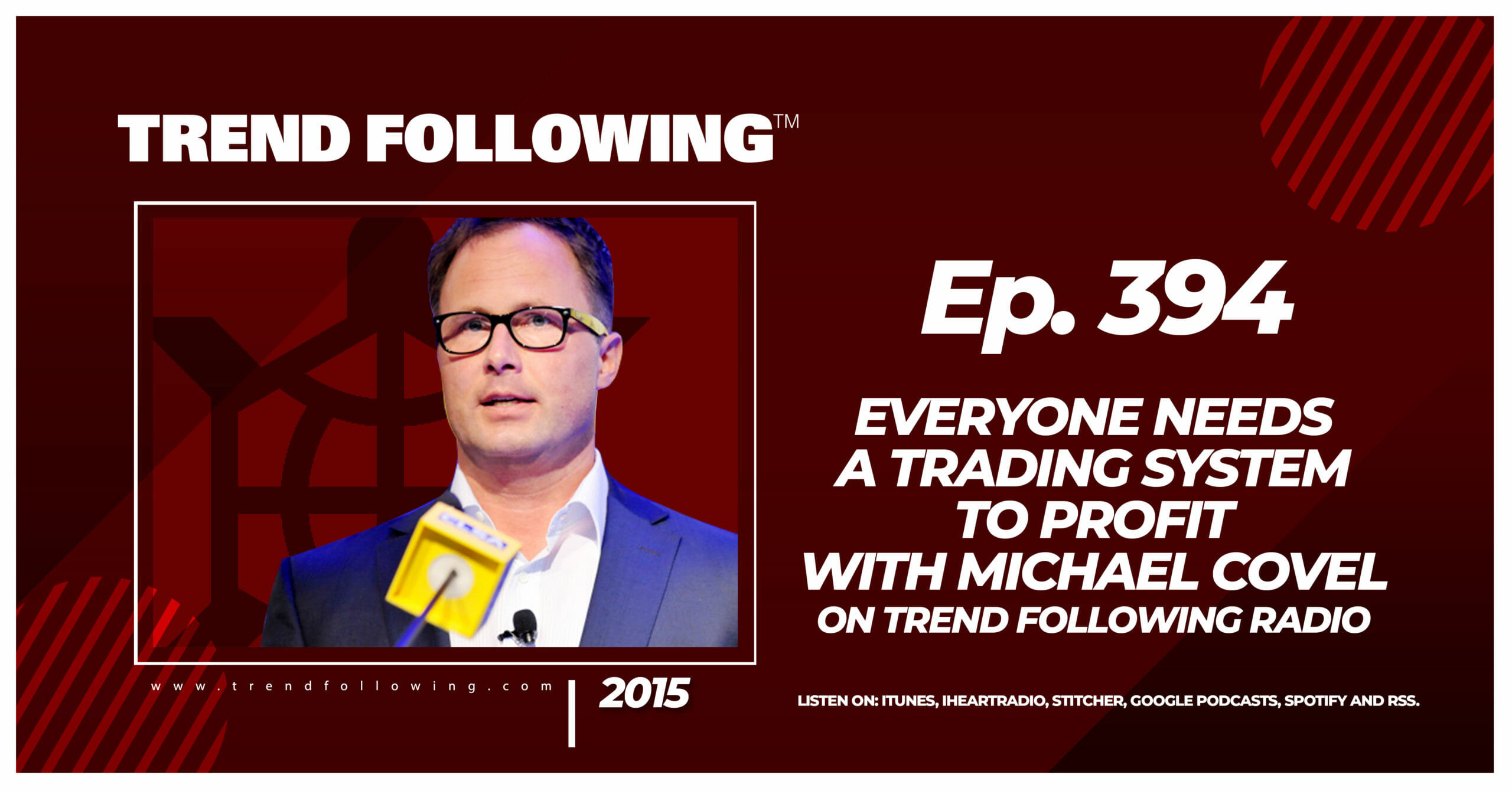 Everyone Needs a Trading System to Profit with Michael Covel on Trend Following Radio