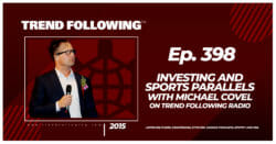 Investing and Sports Parallels with Michael Covel on Trend Following Radio
