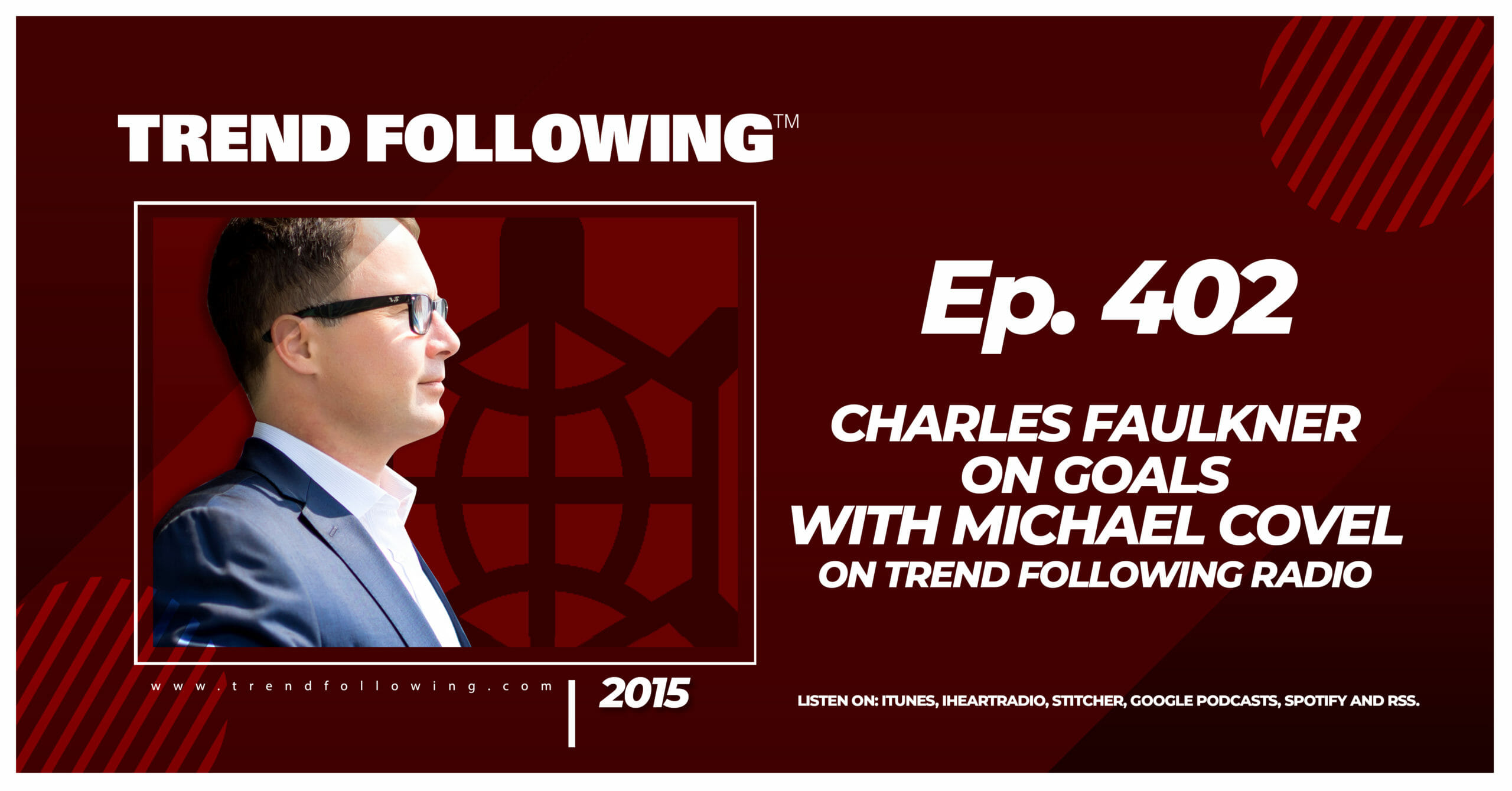 Charles Faulkner on Goals with Michael Covel on Trend Following Radio