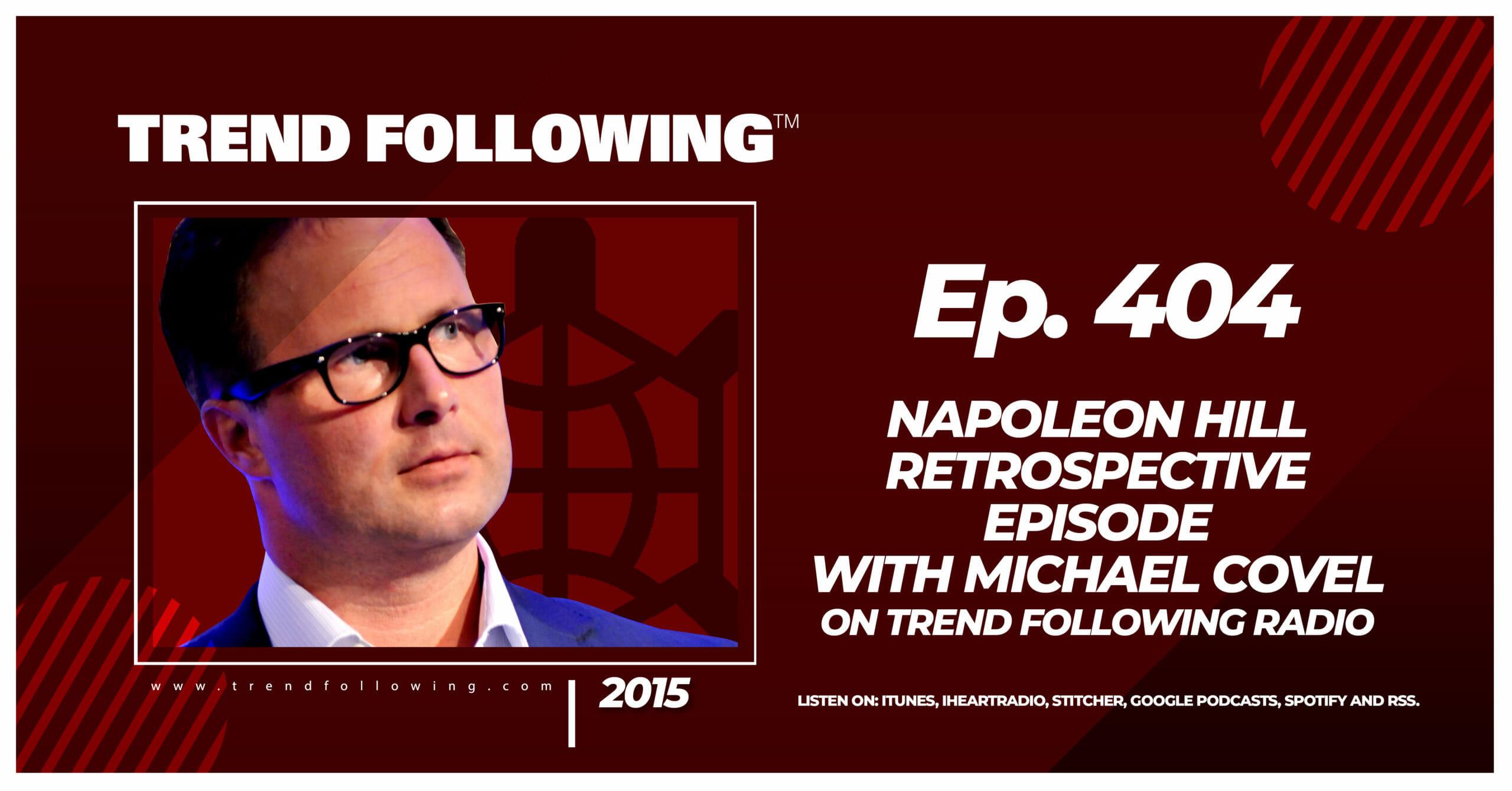Napoleon Hill Retrospective Episode with Michael Covel