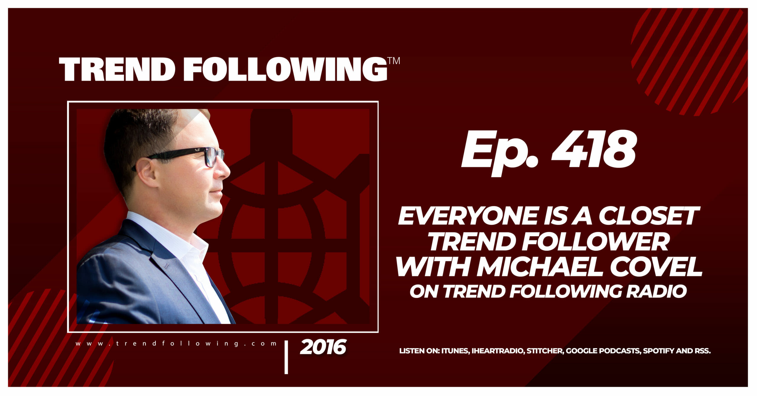Everyone is a Closet Trend Follower with Michael Covel on Trend Following Radio
