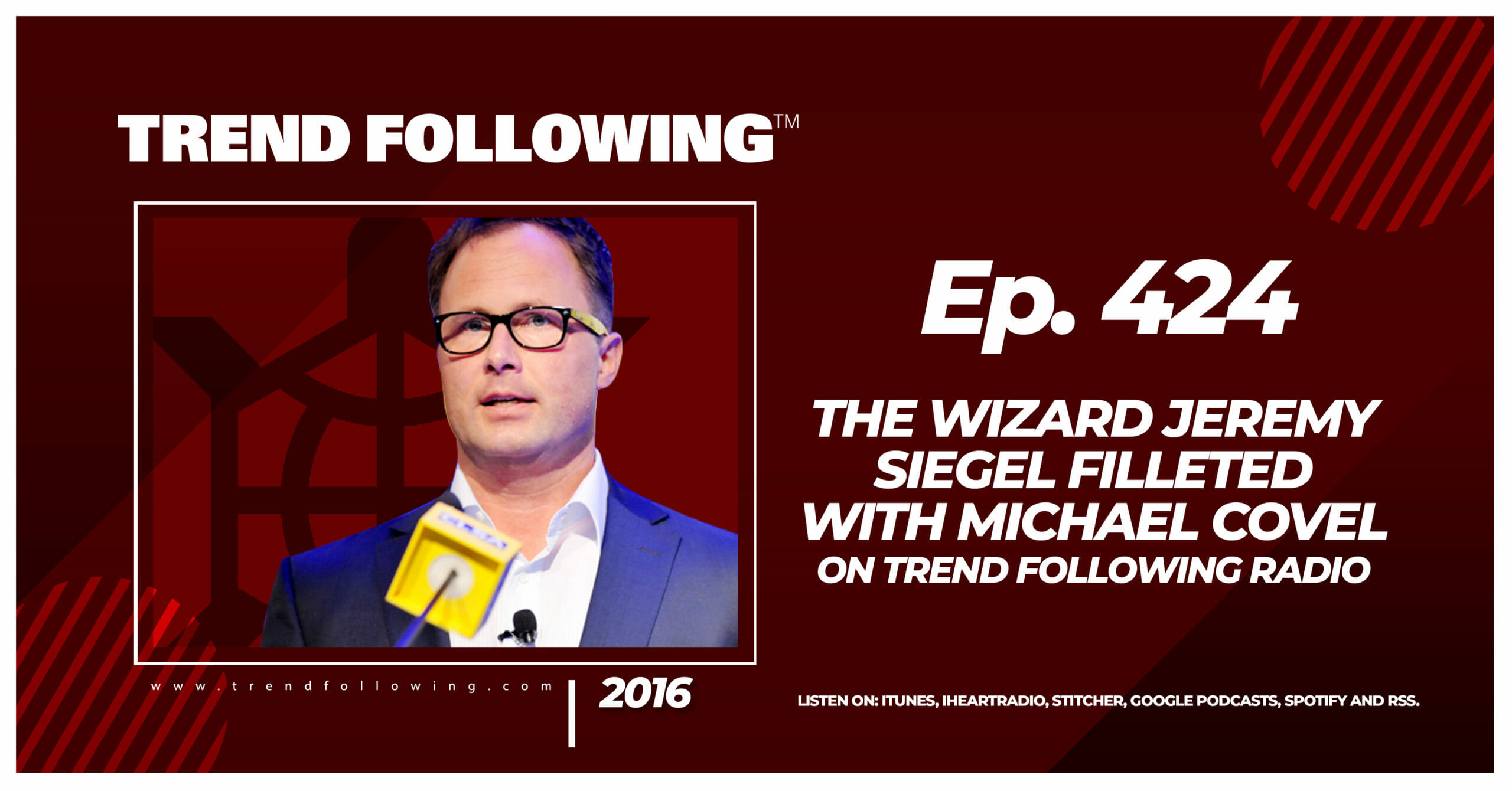 The Wizard Jeremy Siegel Filleted with Michael Covel on Trend Following Radio