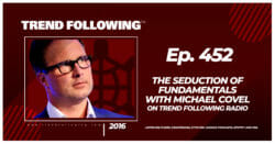 The Seduction of Fundamentals with Michael Covel on Trend Following Radio
