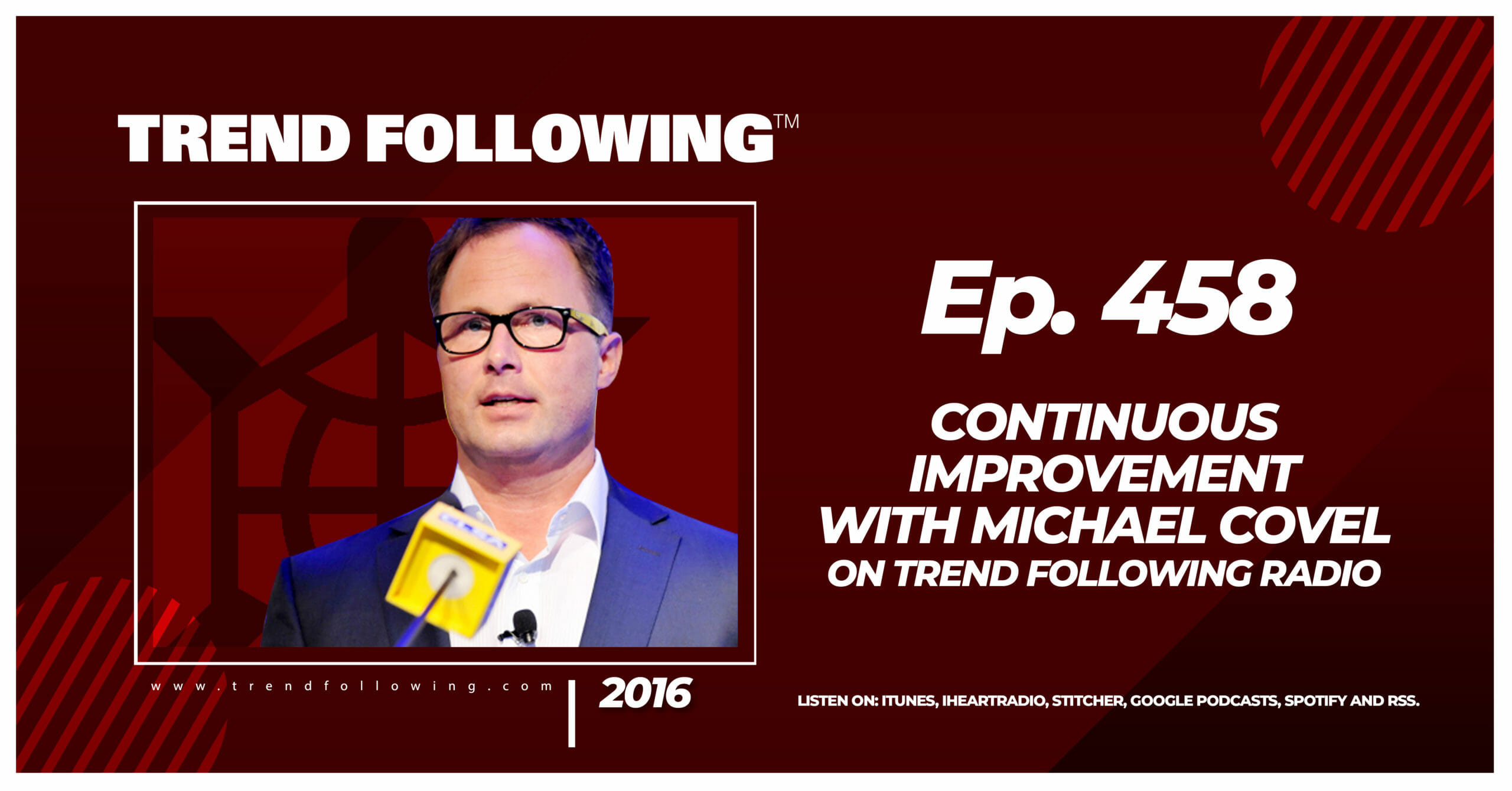 Continuous Improvement with Michael Covel on Trend Following Radio