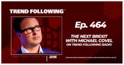 The Next Brexit with Michael Covel on Trend Following Radio