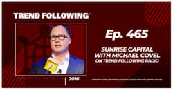 Sunrise Capital with Michael Covel on Trend Following Radio