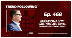 Irrationality with Michael Covel on Trend Following Radio