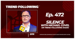 Silence with Michael Covel on Trend Following Radio