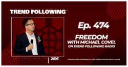 Freedom with Michael Covel on Trend Following Radio