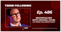 Individualism with Michael Covel on Trend Following Radio
