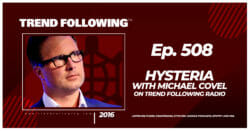 Hysteria with Michael Covel on Trend Following