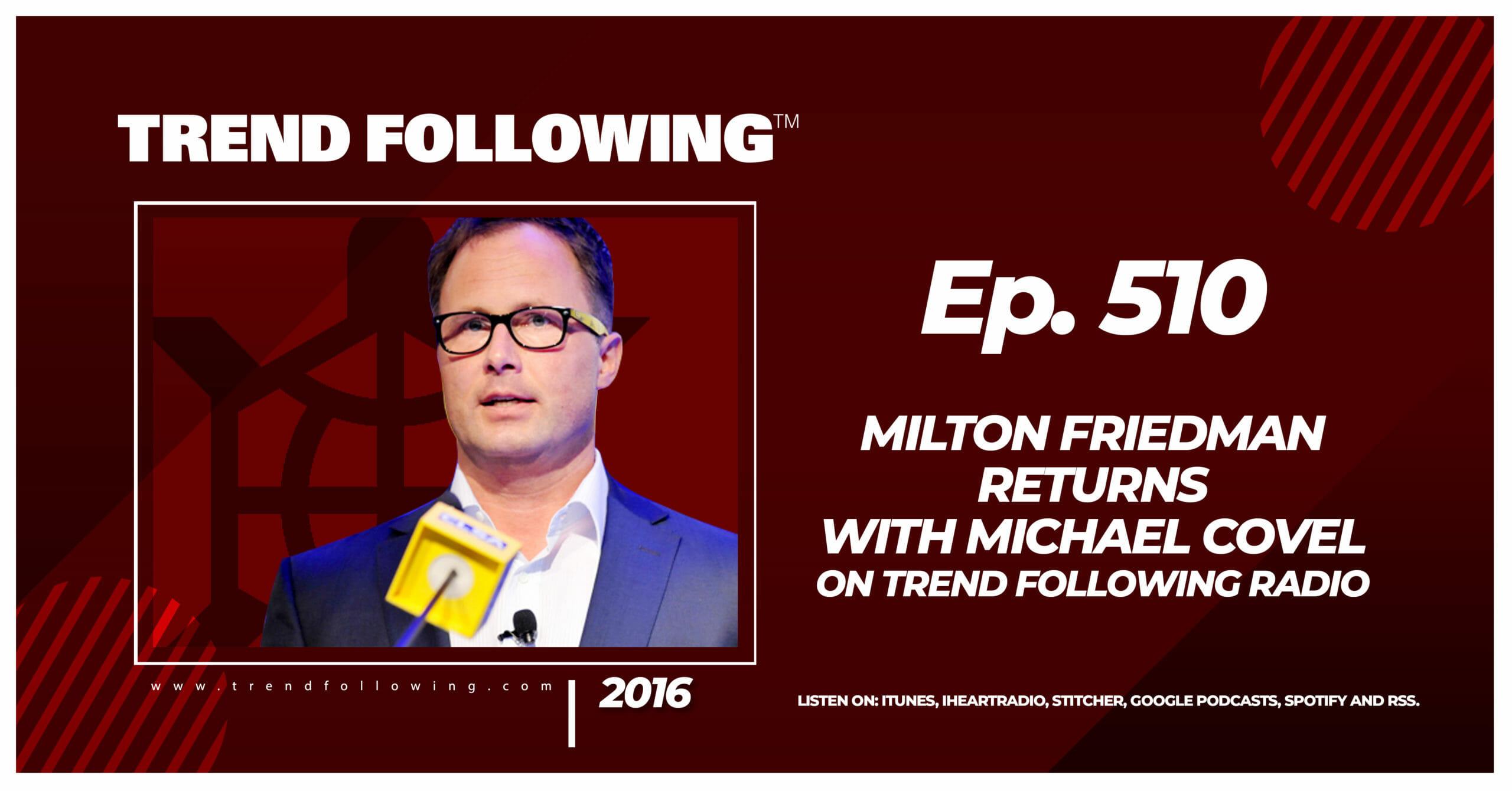 Milton Friedman Returns with Michael Covel on Trend Following Radio