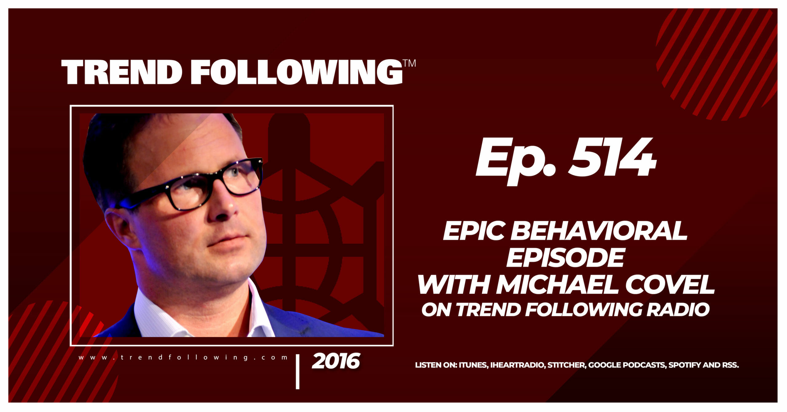 Epic Behavioral Episode with Michael Covel on Trend Following Radio